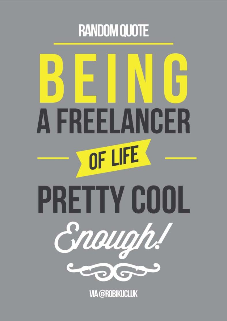 Random Quote: Being a freelancer of bla bla bla by @robikucluk